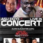 Asu Ekiye Live In Concert with Alvin Slaughter in Abuja, Port Harcourt and Bayelsa