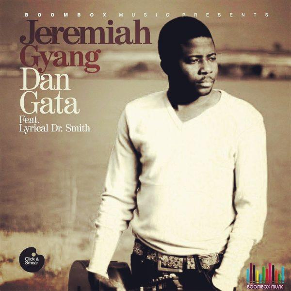 Jeremiah Gyang - Dan Gata