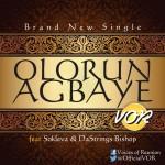 MUSIC: V.O.R – Olorun Agbaiye (Ft. @SoklevaHughes & DaStrings Bishop)   @OfficialVOR