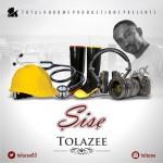 MUSIC: Tolazee – Sise   @Tolazee03