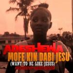 MUSIC: Adeshewa – Mofe Kin Dabi Jesu (with Lyrics) | @AfiAdeshewa