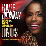MUSIC: Onos – Have Your Way | @Onosbak