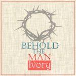 MUSIC: Ivory – Behold The Man | @Ivoryjazz