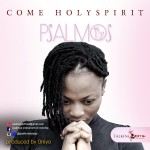 MUSIC: Psalmos – Come Holy Spirit | @PsalmosBeejay
