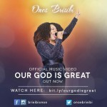 VIDEO: Onos Brisibi – Our God Is Great | @OnosBrisibi