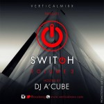 """DJ A'Cube Releases """"SWITCH: Vol. 3"""" – A 30 Minute Gospel Mixtape for FREE Download"""
