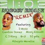 MUSIC: 21:03 – Nobody Bigger (ft Missy Elliot, J Moss, DJ PDA, B3, CJ King, Angello Nevella)
