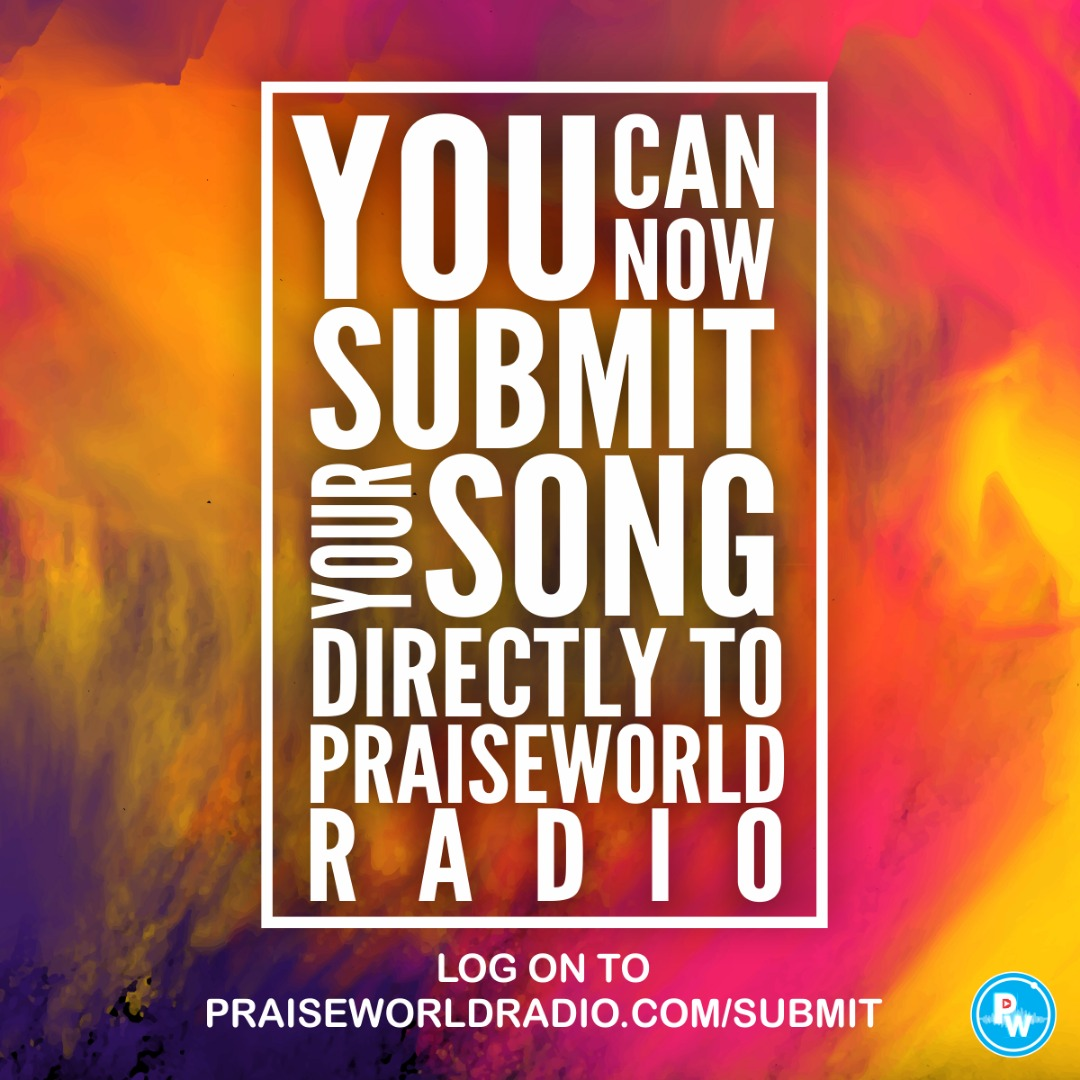 Submit your music - Praiseworld Radio | Africa's #1 Online Gospel