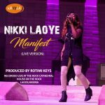 VIDEO PREMIERE: Nikki Laoye – Manifest (Live Version)   @NikkiLaoye