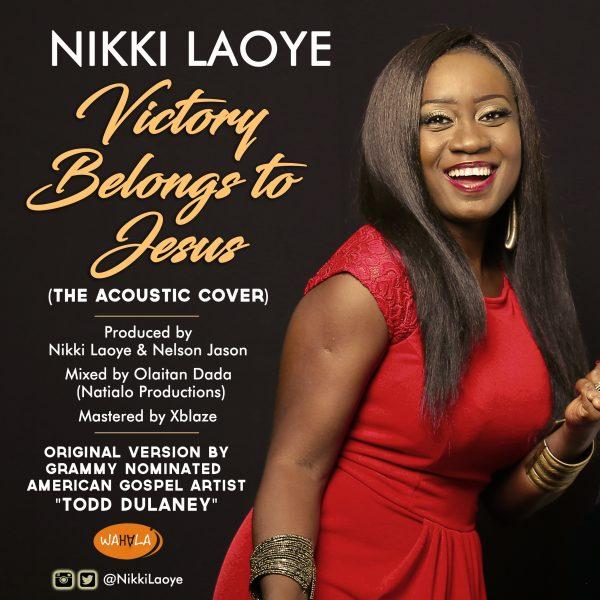 Nikki Laoye - Victory Belongs To Jesus