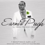 Earnest Pugh – All Things Through Christ [Clark Sisters' Cover]