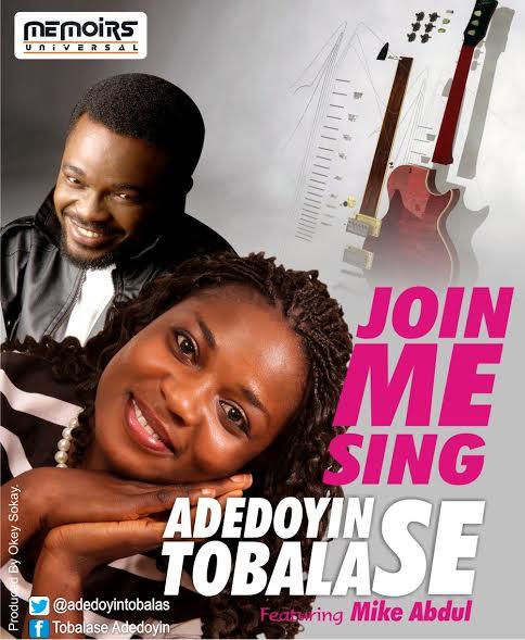 adedoyin-tobalase-join-me-sing-mike-abdul