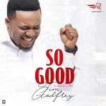 MUSIC: Tim Godfrey – So Good (FREE Download)   @timgodfreyworld