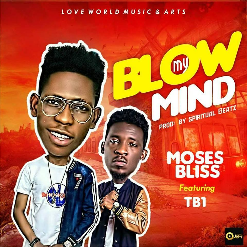 moses bliss blow mind ft tb atitzmosesbliss attherealtb