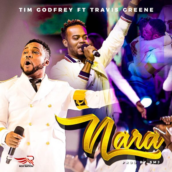 Nara - Tim Godfrey & Travis Greene